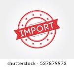 import. stamp sign | Shutterstock .eps vector #537879973