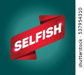 selfish arrow tag sign. | Shutterstock .eps vector #537954310