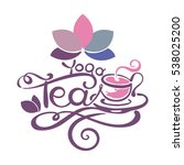 lettering   yoga tea   good for ... | Shutterstock .eps vector #538025200