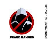 man in hood fraud banned sign...   Shutterstock .eps vector #538157038