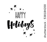 happy holidays hand lettering... | Shutterstock .eps vector #538184200