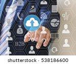 businessman presses the button... | Shutterstock . vector #538186600