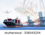 container cargo ship and cargo... | Shutterstock . vector #538343254