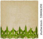 marijuana leaves on grunge... | Shutterstock . vector #538406350