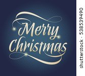 merry christmas typography  | Shutterstock .eps vector #538539490