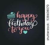 vector happy birthday to you... | Shutterstock .eps vector #538608070
