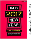 happy 2017 new year  flat style ... | Shutterstock .eps vector #538725139