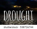 drought closeup textured... | Shutterstock . vector #538726744