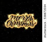 merry christmas calligraphic...   Shutterstock . vector #538872034