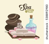 spa beauty and health hot stone ... | Shutterstock .eps vector #538892980