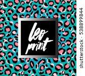 pattern leopard trendy print... | Shutterstock .eps vector #538899844