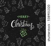merry christmas lettering... | Shutterstock .eps vector #538901320