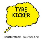 tyre kicker speech thought... | Shutterstock . vector #538921570
