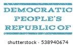 democratic people's republic of ... | Shutterstock .eps vector #538940674