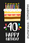 happy birthday number 40 ... | Shutterstock .eps vector #539048944