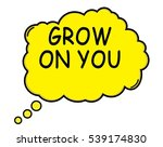 grow on you speech thought... | Shutterstock . vector #539174830
