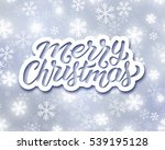 merry christmas lettering on... | Shutterstock .eps vector #539195128