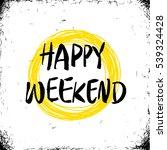 happy weekend  vector... | Shutterstock .eps vector #539324428
