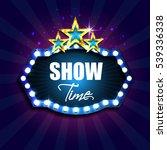 show time. retro light sign.... | Shutterstock .eps vector #539336338