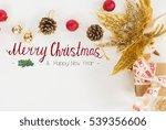 christmas flat lay styled scene ... | Shutterstock . vector #539356606