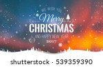 merry christmas and new year... | Shutterstock .eps vector #539359390
