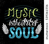 music is the art of soul... | Shutterstock .eps vector #539361556