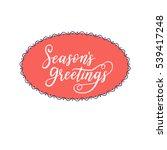 season's greetings hand... | Shutterstock .eps vector #539417248