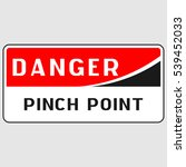 "plate  ""danger. pinch point"".... | Shutterstock .eps vector #539452033"