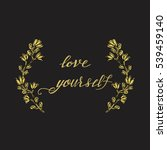 love yourself. hand drawn...   Shutterstock .eps vector #539459140