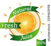 natural fresh juice  100 ... | Shutterstock .eps vector #539463958