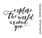 explore the world around you ... | Shutterstock . vector #539545054
