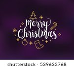 merry christmas text design.... | Shutterstock .eps vector #539632768