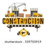 construction site. crane... | Shutterstock .eps vector #539703919