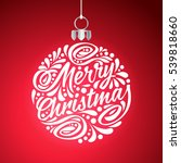 holidays greeting card with... | Shutterstock . vector #539818660