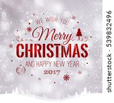 merry christmas and new year... | Shutterstock .eps vector #539832496