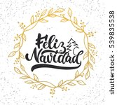 feliz navidad   lettering... | Shutterstock .eps vector #539835538