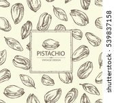 background with pistachio. hand ... | Shutterstock .eps vector #539837158