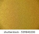 golden texture background | Shutterstock . vector #539840200