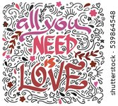 'all you need is love'... | Shutterstock .eps vector #539864548