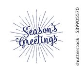 christmas greetings lettering ... | Shutterstock . vector #539905570