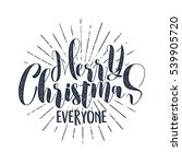 merry christmas everyone... | Shutterstock . vector #539905720