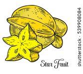 carambola  star fruit sketch...   Shutterstock .eps vector #539908084