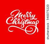 merry christmas  xmas lettering ... | Shutterstock .eps vector #540075220