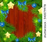 new year firtree needles... | Shutterstock .eps vector #540079978