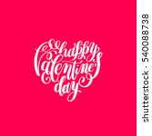 happy valentines day... | Shutterstock .eps vector #540088738