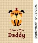 cute puppy dog i love you daddy ... | Shutterstock .eps vector #540179326