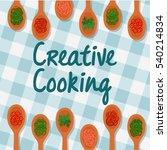 creative cooking  cooking...   Shutterstock .eps vector #540214834