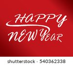 happy new year hand lettering... | Shutterstock .eps vector #540362338