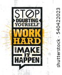 stop doubting yourself  work... | Shutterstock .eps vector #540422023