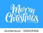 vector merry christmas text... | Shutterstock .eps vector #540429406